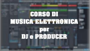 Corso di Musica Elettronica per DJ & PRODUCER – FL STUDIO